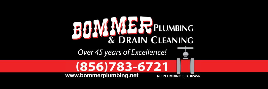 Bommer Plumbing and Drain Cleaning Serving Camden County, Northern Gloucester County, and Southern Burlington County, NJ